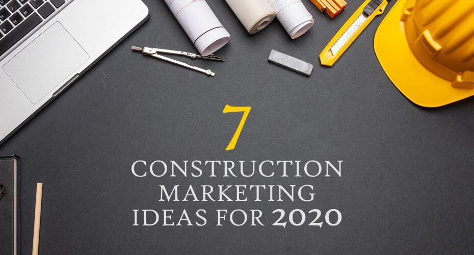 marketing ideas for construction companies